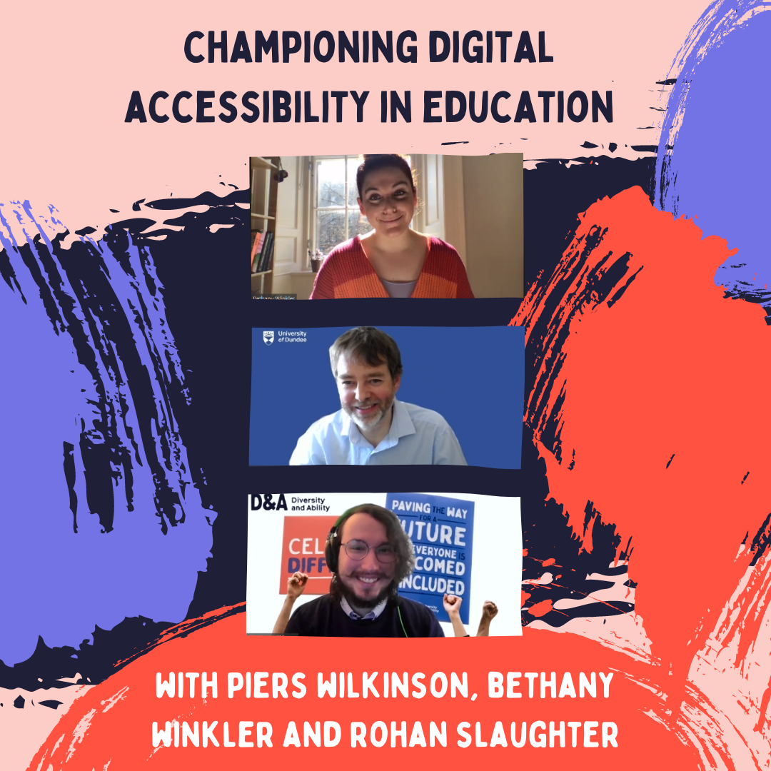 Championing Digital Accessibility in Education with Piers Wilkinson, Bethany Winkler and Rohan Slaughter